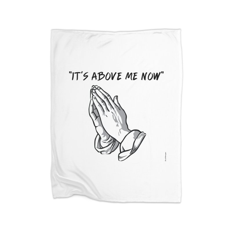 "'it's above me now"" Home Fleece Blanket Blanket by Eric Washington's Merch Shop"