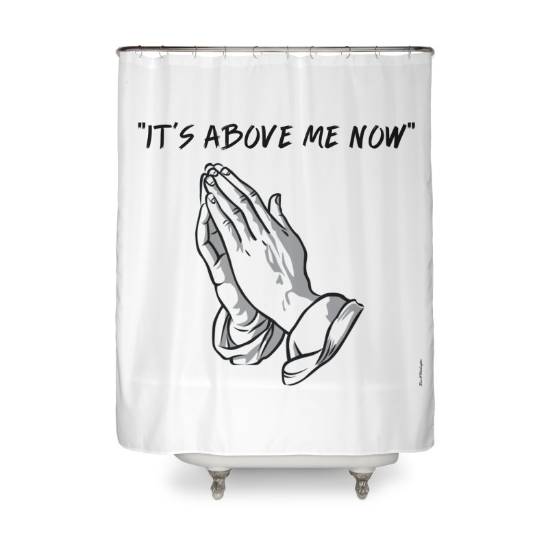 "'it's above me now"" Home Shower Curtain by Eric Washington's Merch Shop"