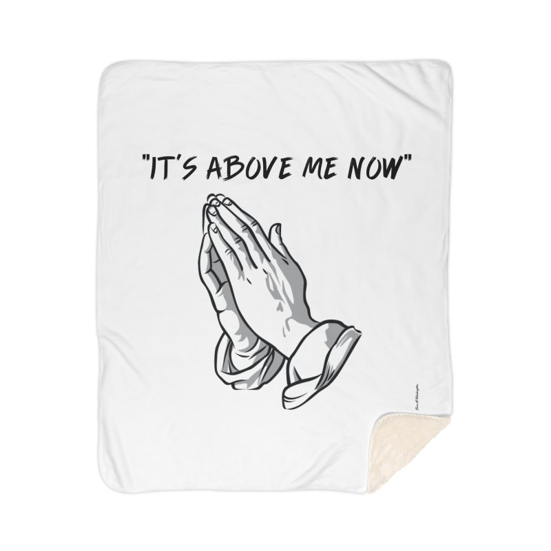 "'it's above me now"" Home Sherpa Blanket Blanket by Eric Washington's Merch Shop"