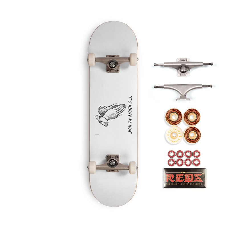 """'it's above me now"""" Accessories Skateboard by Eric Washington's Merch Shop"""