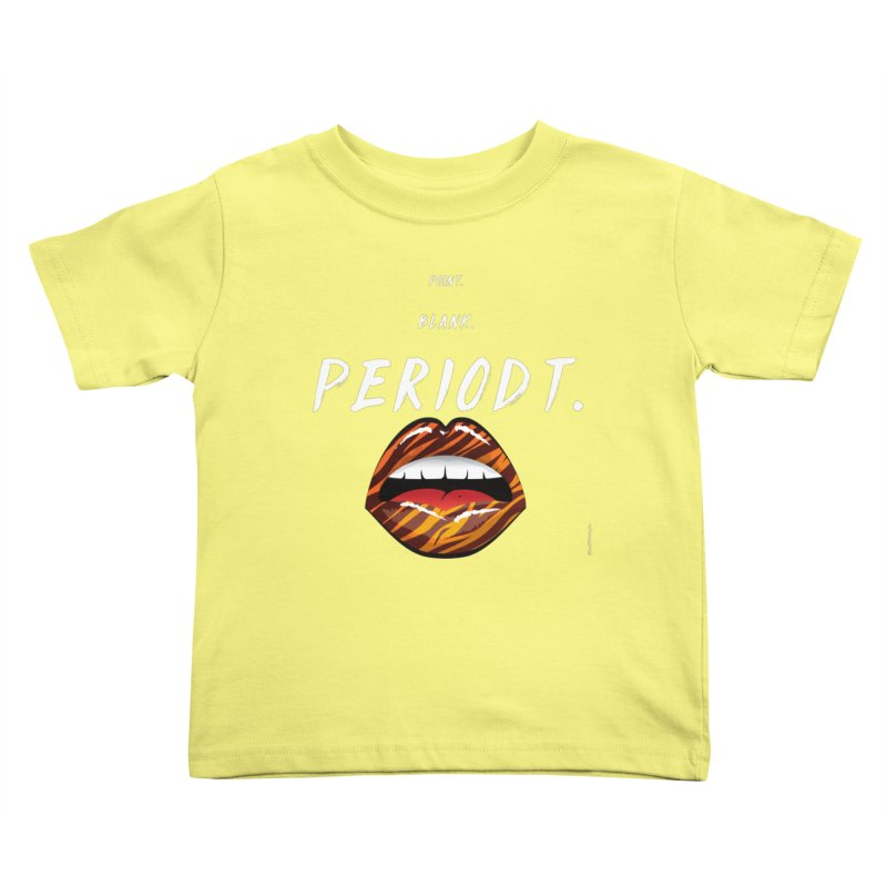 PERIODT. Kids Toddler T-Shirt by Eric Washington's Merch Shop