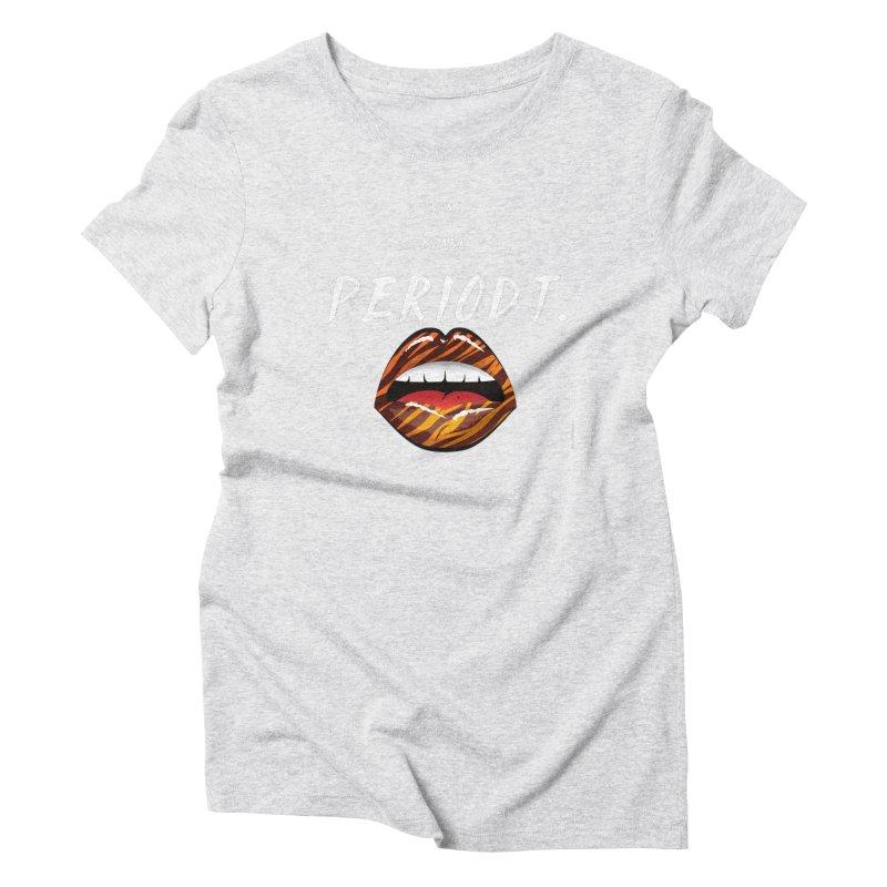 PERIODT. Women's T-Shirt by Eric Washington's Merch Shop