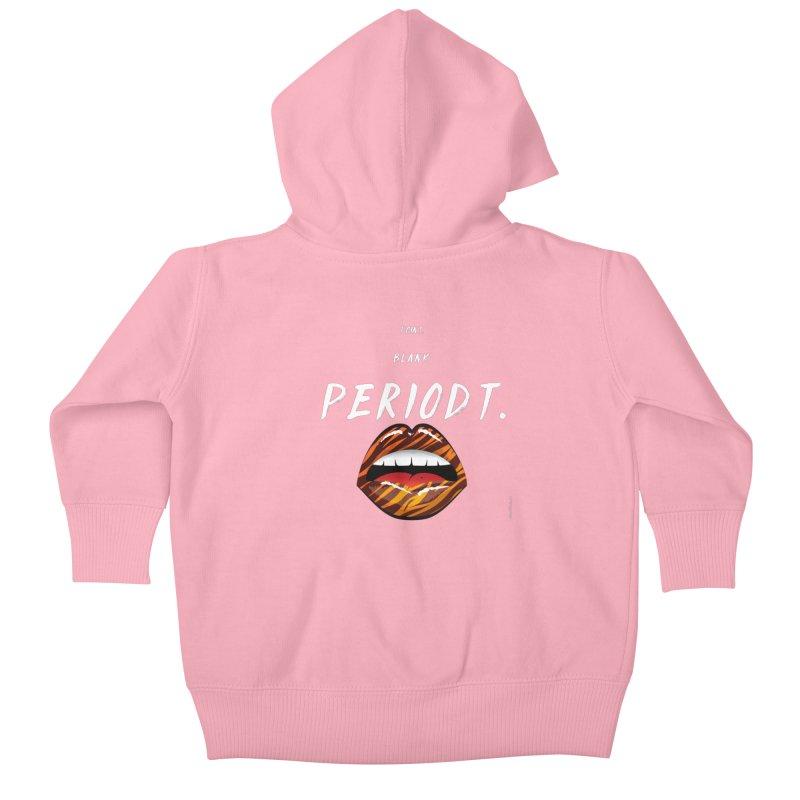 PERIODT. Kids Baby Zip-Up Hoody by Eric Washington's Merch Shop