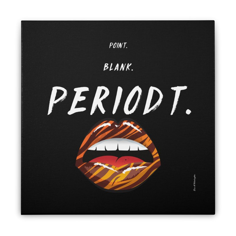PERIODT. Home Stretched Canvas by Eric Washington's Merch Shop
