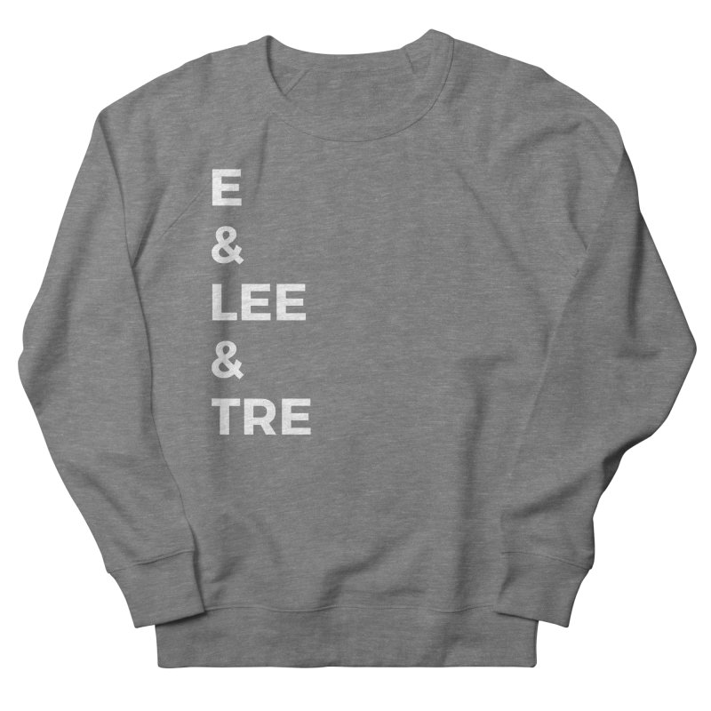 Eric Washington x The Elite Podcast - The Cast #1 Women's French Terry Sweatshirt by Eric Washington's Merch Shop