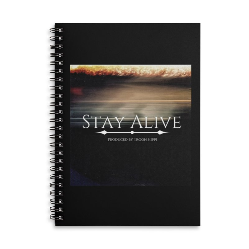 Stay Alive Accessories Lined Spiral Notebook by Eric Washington's Merch Shop