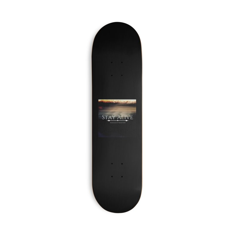 Stay Alive Accessories Deck Only Skateboard by Eric Washington's Merch Shop