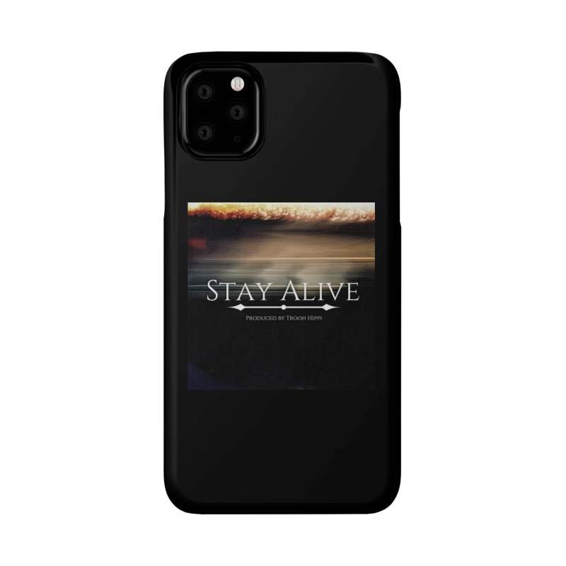Stay Alive Accessories Phone Case by Eric Washington's Merch Shop