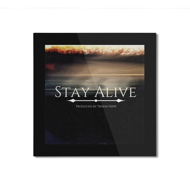 Stay Alive Home Mounted Aluminum Print by Eric Washington's Merch Shop
