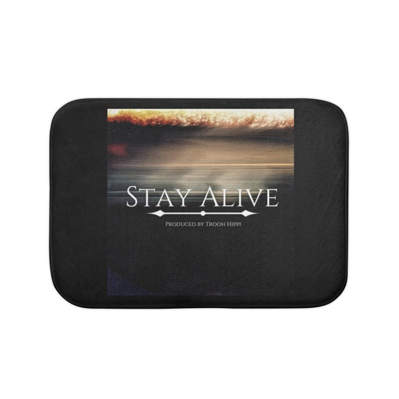 Stay Alive Home Bath Mat by Eric Washington's Merch Shop