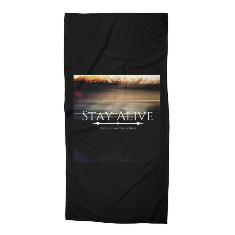 Stay Alive Accessories Beach Towel by Eric Washington's Merch Shop