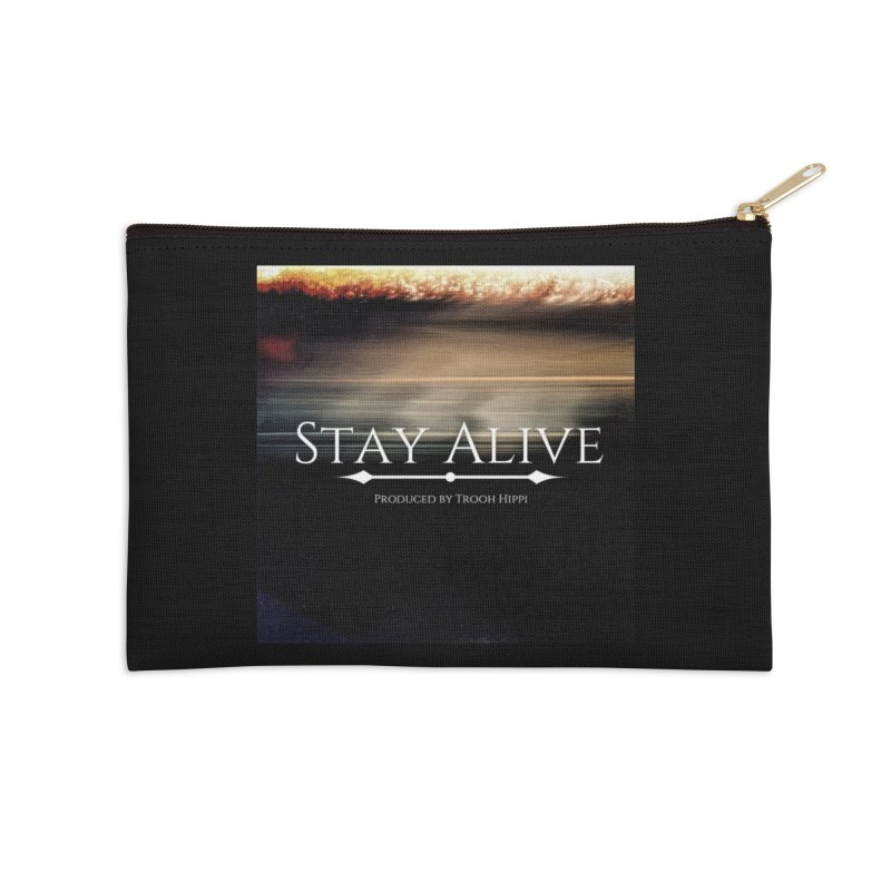 Stay Alive Accessories Zip Pouch by Eric Washington's Merch Shop