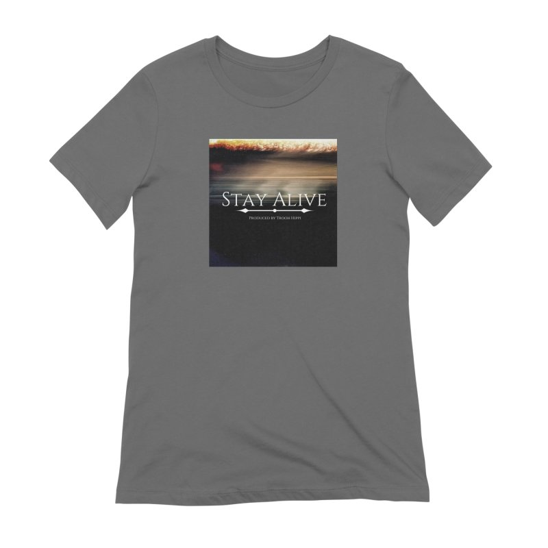 Stay Alive Women's T-Shirt by Eric Washington's Merch Shop