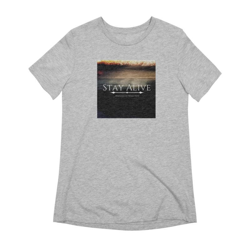 Stay Alive Women's Extra Soft T-Shirt by Eric Washington's Merch Shop