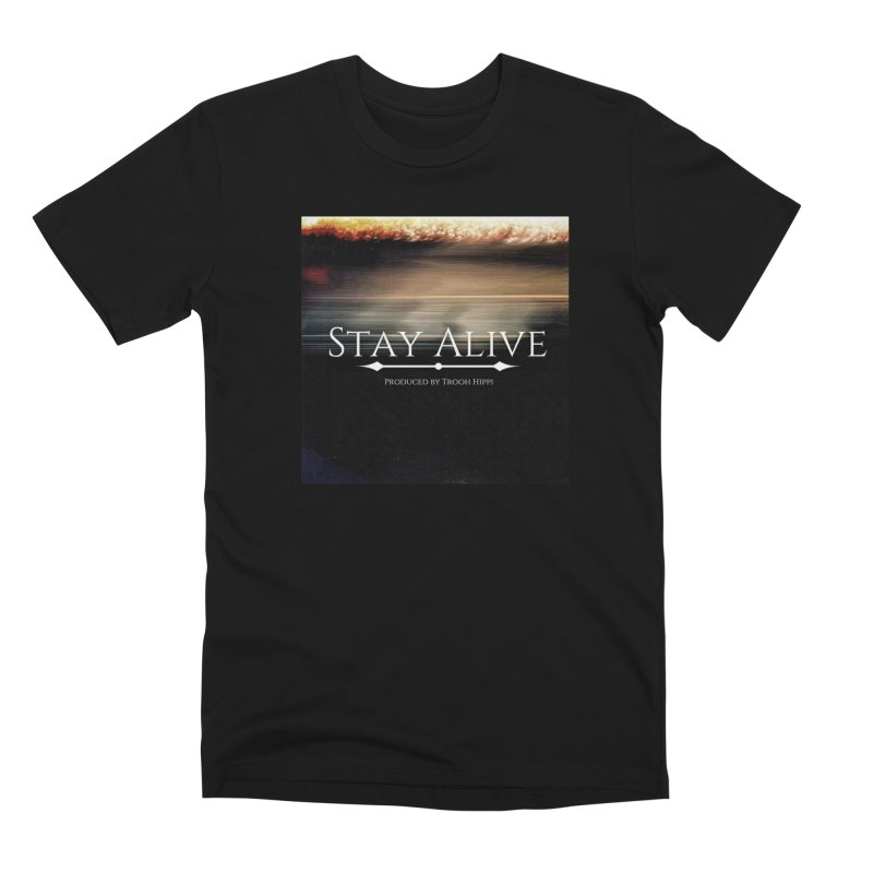 Stay Alive Men's Premium T-Shirt by Eric Washington's Merch Shop