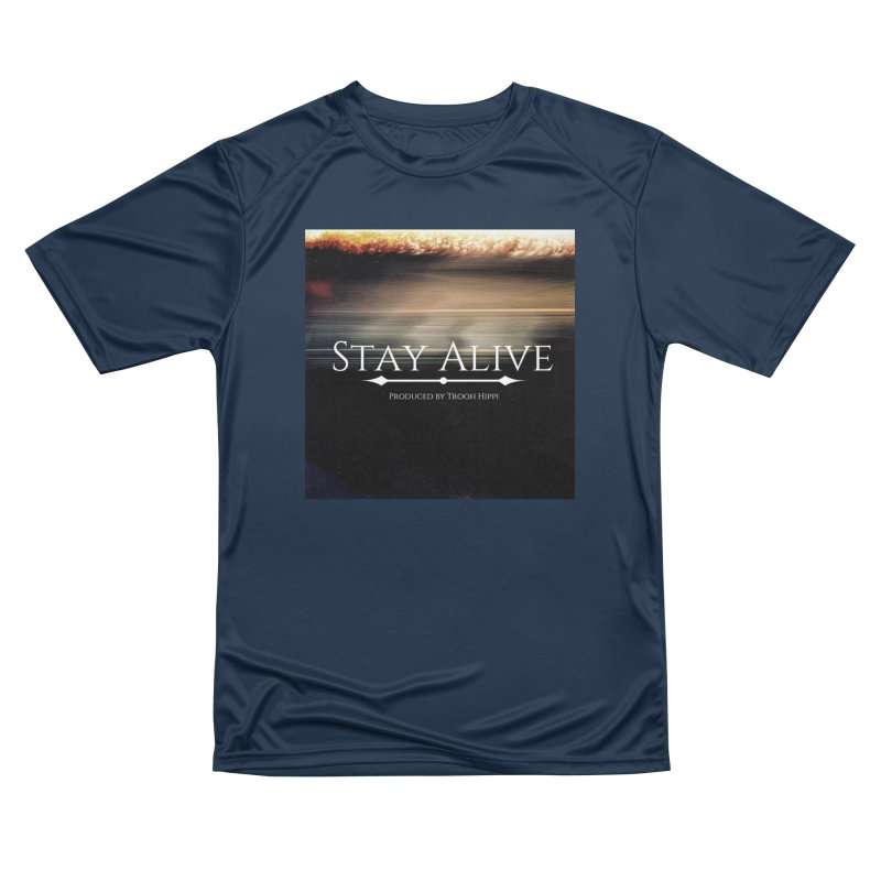 Stay Alive Men's Performance T-Shirt by Eric Washington's Merch Shop