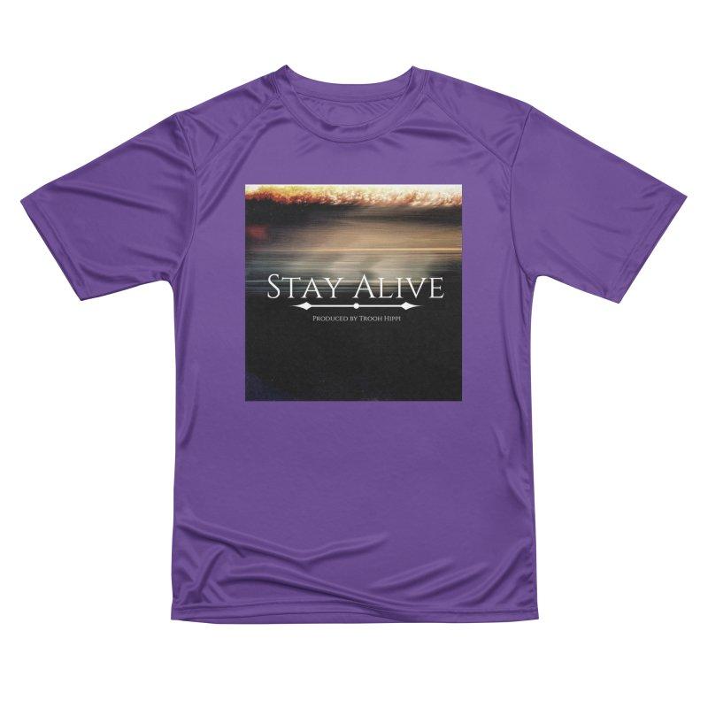 Stay Alive Women's Performance Unisex T-Shirt by Eric Washington's Merch Shop
