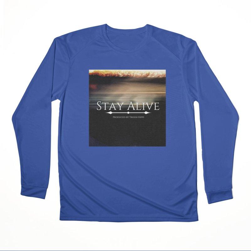 Stay Alive Women's Performance Unisex Longsleeve T-Shirt by Eric Washington's Merch Shop