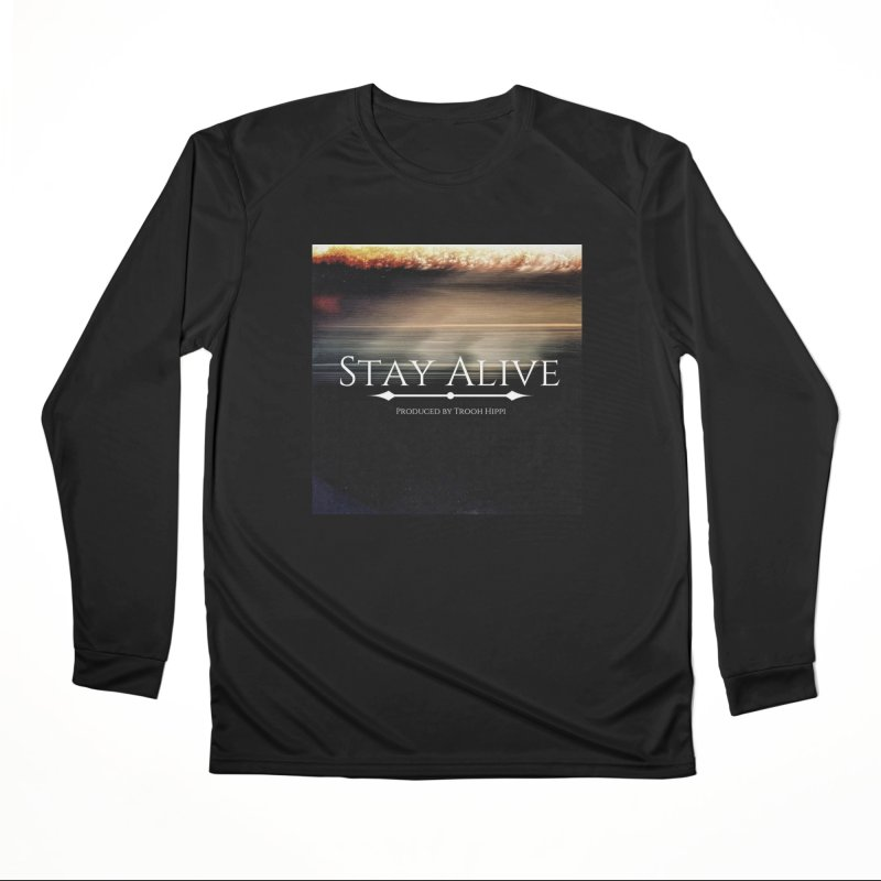 Stay Alive Men's Performance Longsleeve T-Shirt by Eric Washington's Merch Shop