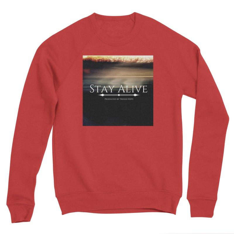 Stay Alive Men's Sponge Fleece Sweatshirt by Eric Washington's Merch Shop