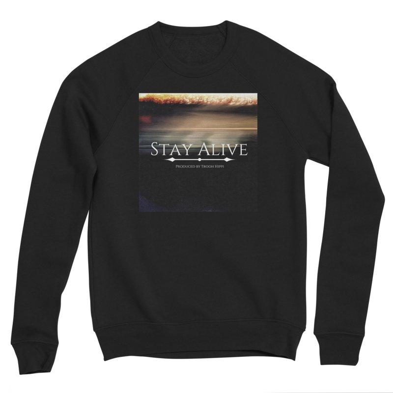 Stay Alive Women's Sponge Fleece Sweatshirt by Eric Washington's Merch Shop