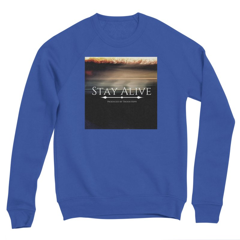Stay Alive Women's Sponge Fleece Sweatshirt by Eric Washington's Merch Shop