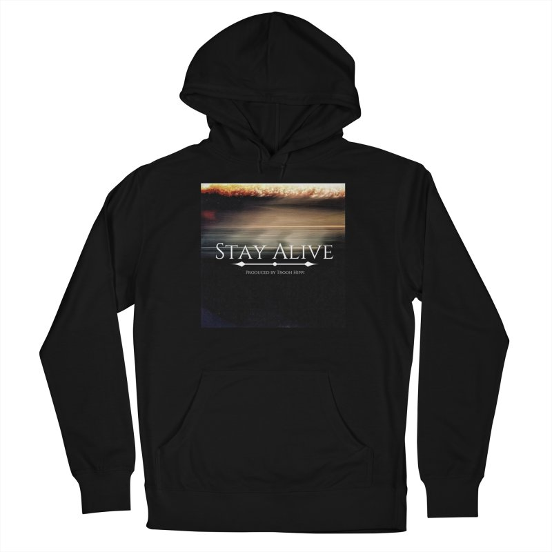 Stay Alive Women's French Terry Pullover Hoody by Eric Washington's Merch Shop