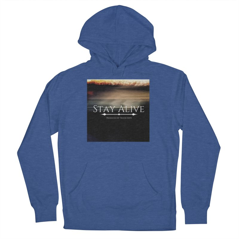 Stay Alive Men's French Terry Pullover Hoody by Eric Washington's Merch Shop