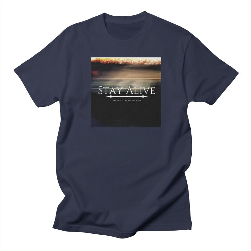 Stay Alive Women's Regular Unisex T-Shirt by Eric Washington's Merch Shop