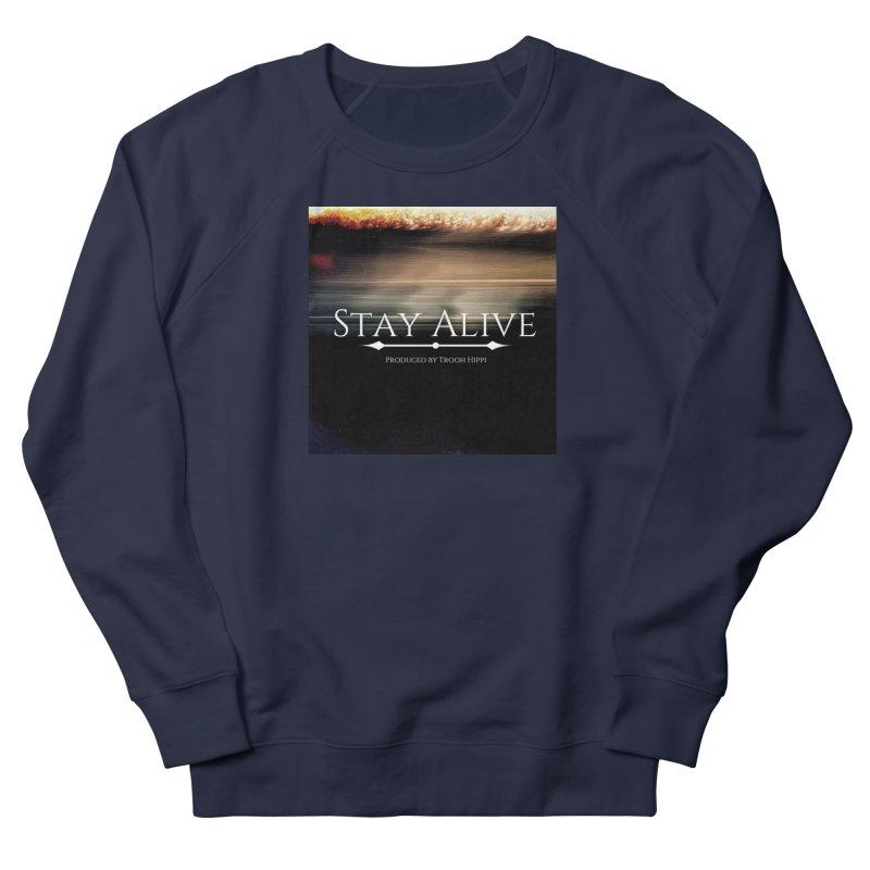 Stay Alive Women's French Terry Sweatshirt by Eric Washington's Merch Shop