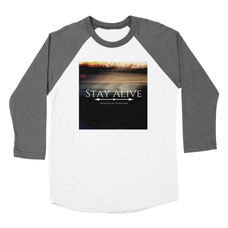 Stay Alive Women's Baseball Triblend Longsleeve T-Shirt by Eric Washington's Merch Shop