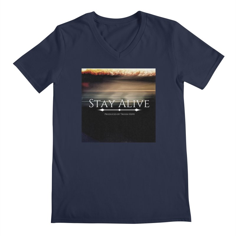 Stay Alive Men's Regular V-Neck by Eric Washington's Merch Shop