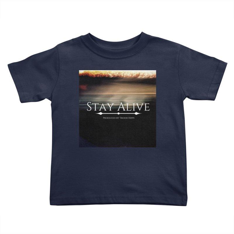 Stay Alive Kids Toddler T-Shirt by Eric Washington's Merch Shop