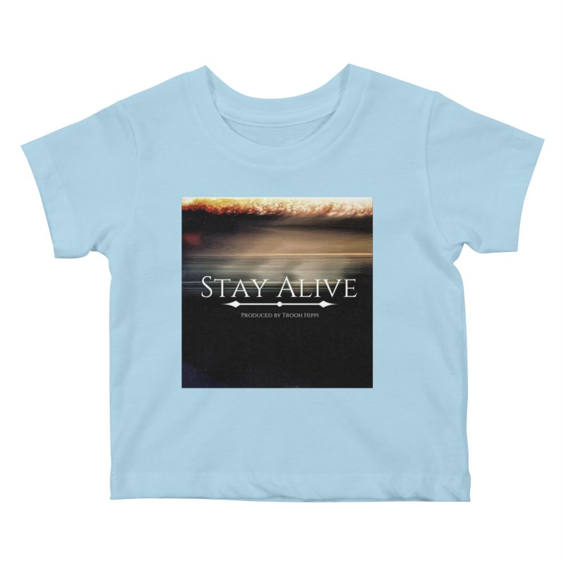 Stay Alive Kids Baby T-Shirt by Eric Washington's Merch Shop