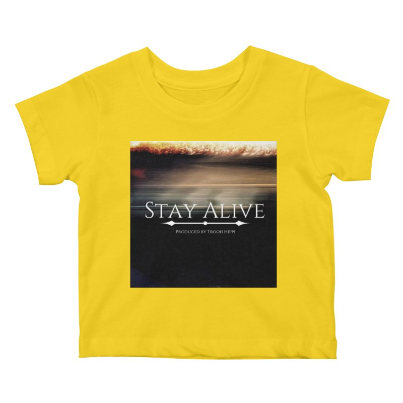 Stay Alive Kids Baby T-Shirt by Eric Washington's Merch Shop