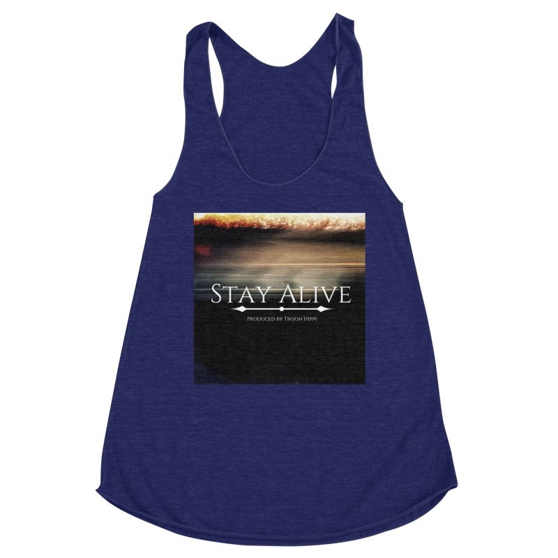 Stay Alive Women's Racerback Triblend Tank by Eric Washington's Merch Shop