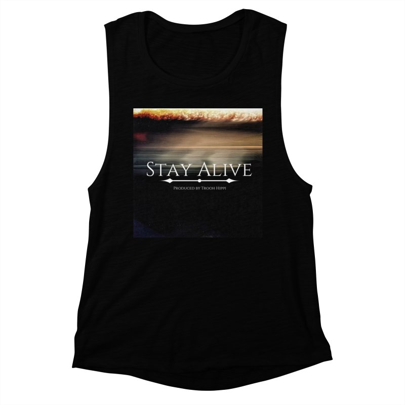 Stay Alive Women's Muscle Tank by Eric Washington's Merch Shop