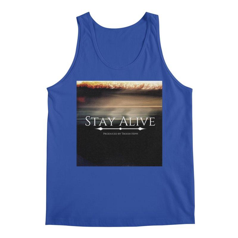 Stay Alive Men's Regular Tank by Eric Washington's Merch Shop