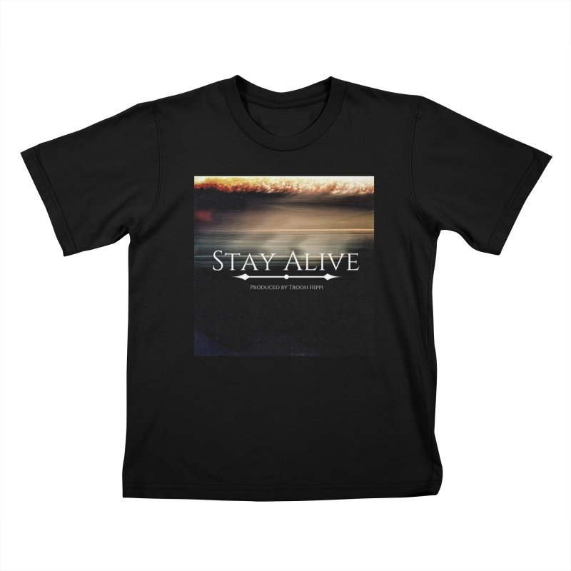 Stay Alive Kids T-Shirt by Eric Washington's Merch Shop