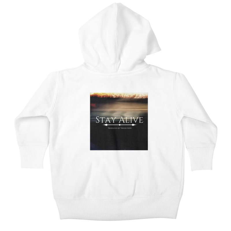 Stay Alive Kids Baby Zip-Up Hoody by Eric Washington's Merch Shop