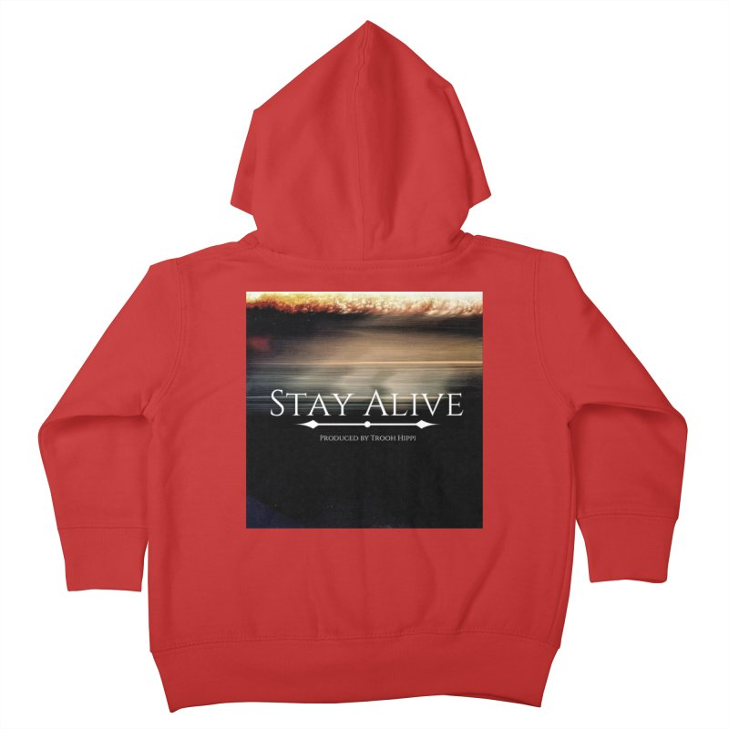 Stay Alive Kids Toddler Zip-Up Hoody by Eric Washington's Merch Shop