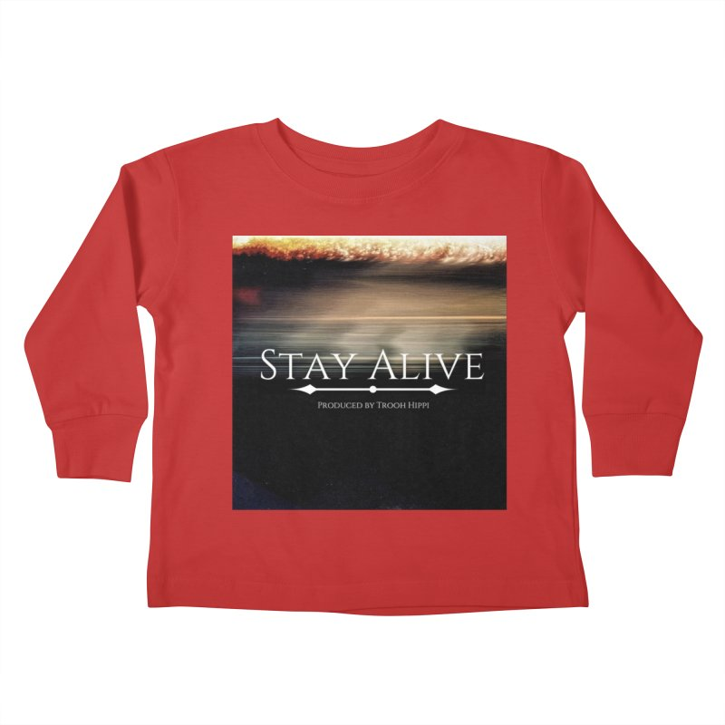 Stay Alive Kids Toddler Longsleeve T-Shirt by Eric Washington's Merch Shop