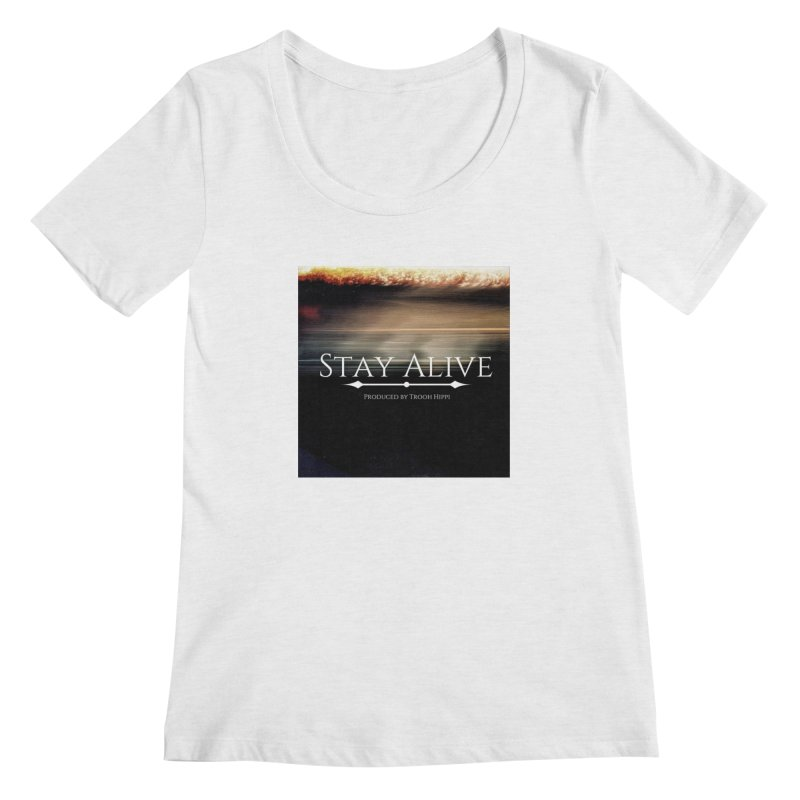 Stay Alive Women's Regular Scoop Neck by Eric Washington's Merch Shop