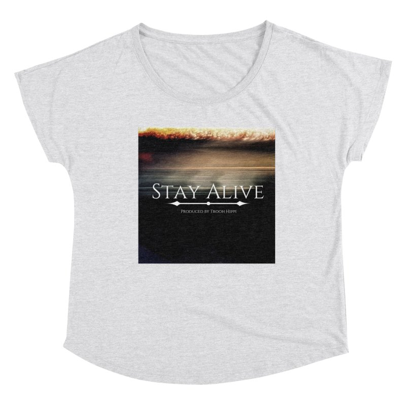 Stay Alive Women's Dolman Scoop Neck by Eric Washington's Merch Shop
