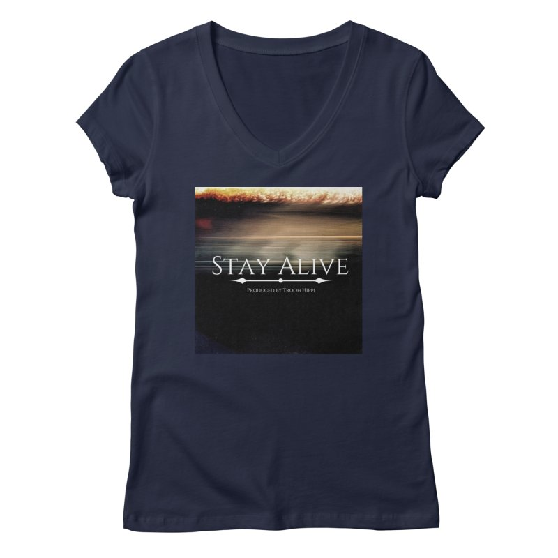 Stay Alive Women's Regular V-Neck by Eric Washington's Merch Shop