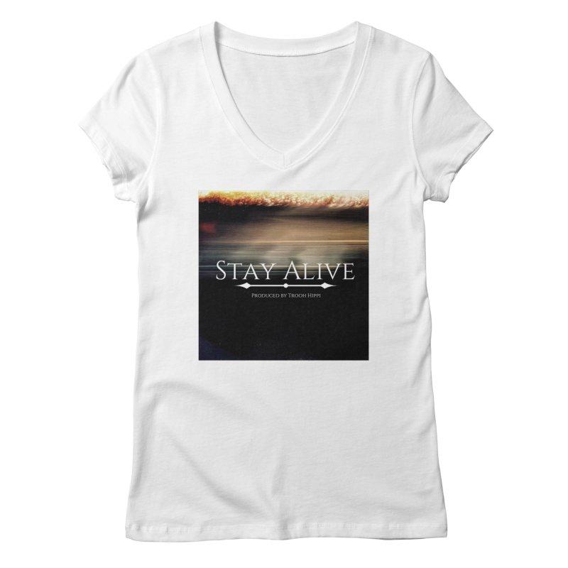 Stay Alive Women's Regular V-Neck by Eric Washington's Merch Shop