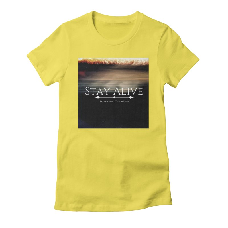 Stay Alive Women's Fitted T-Shirt by Eric Washington's Merch Shop