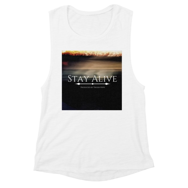 Stay Alive Women's Muscle Tank by Eric Washington's Merch Shop