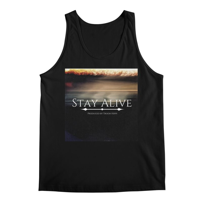 Stay Alive Men's Regular Tank by Eric Washington's Merch Shop