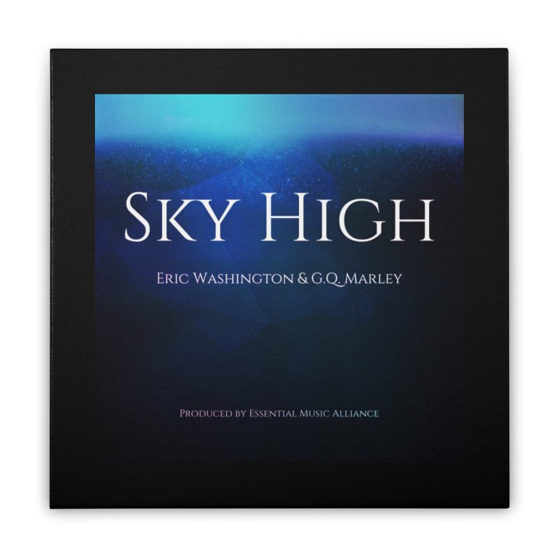 Sky High Home Stretched Canvas by Eric Washington's Merch Shop